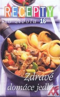 Recepty zo Života 16 - Zdravé domáce jedlá