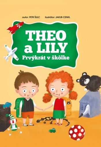 Theo a Lily - Prvýkrát v škôlke