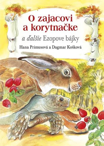O zajacovi a korytnačke a ďalšie Ezopove bájky