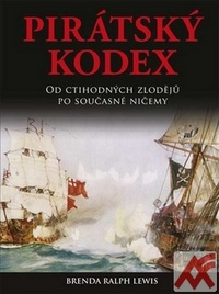 Pirátský kodex. Od ctihodných zlodějů po současné ničemy