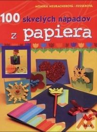 100 skvelých nápadov z papiera