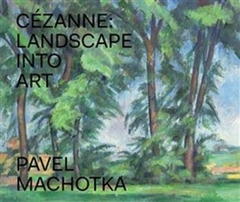 Cézanne. Landscape into Art