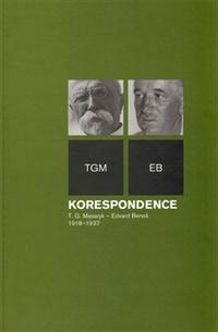 Korespondence T. G. Masaryk - Edvard Beneš 1918-1937