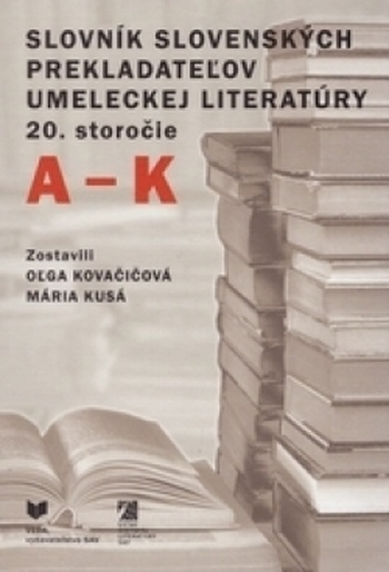 Slovník slovenských prekladateľov umeleckej literatúry. 20. storočie, A-K