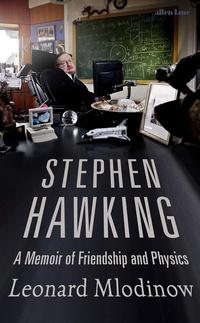 Stephen Hawking. A Memoir of Friendship and Physics