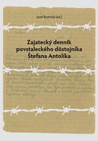 Zajatecký denník povstaleckého dôstojníka Štefana Antolíka