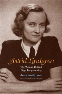 Astrid Lindgren. The Woman Behind Pippi Longstocking