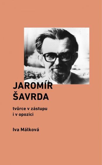 Jaromír Šavrda - tvůrce v zástupu i v opozici