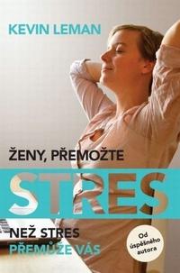 Ženy, přemožte stres. Než stres přemůže Vás