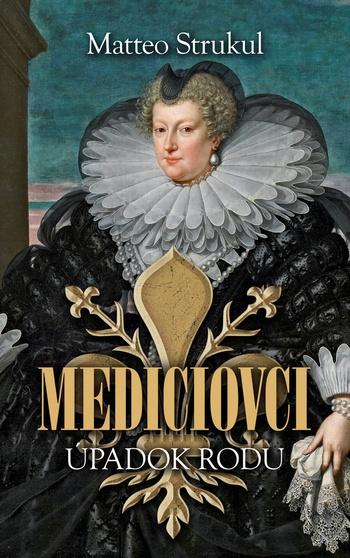 Mediciovci. Úpadok rodu