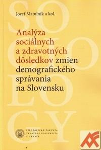 Analýza sociálnych a zdravotných dôsledkov zmien demografického správania...