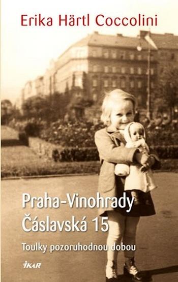 Praha-Vinohrady, Čáslavská 15. Toulky pozoruhodnou dobou