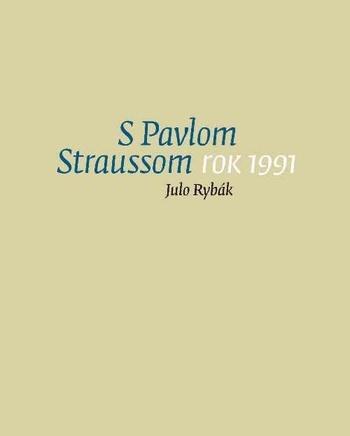SPavlom Straussom. Rok 1991