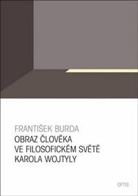 Obraz člověka ve filosofickém světě Karola Wojtyly