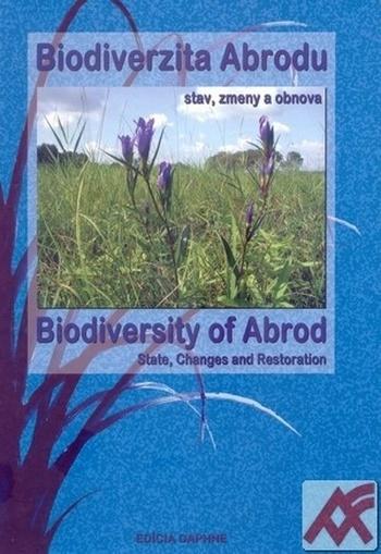 Biodiverzita Abrodu. Stav, zmeny a obnova / Biodiversity of Abrod. State, Change
