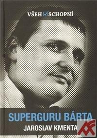 Superguru Bárta. Všehoschoní