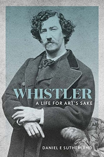 Whistler. A Life for Art's Sake