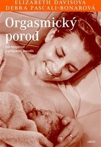 Orgasmický porod. Jak bezpečně a příjemně porodit
