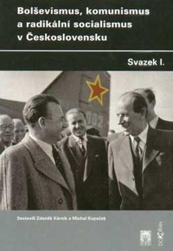 Bolševismus, komunismus a radikální socialismus v Československu I.