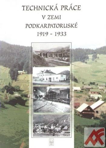 Technická práce v zemi Podkarpatoruské 1919-1933