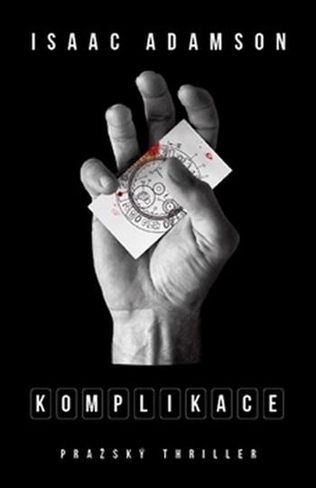 Komplikace. Pražský thriller