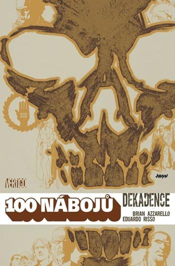 100 nábojů - Dekadence