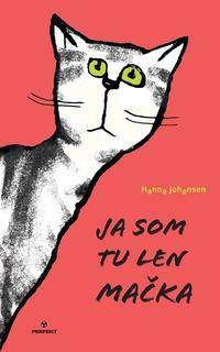 Ja som tu len mačka