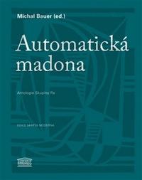 Automatická madona. Antologie Skupiny Ra