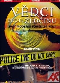 Vědci proti zločinu. Svět moderní forenzní vědy