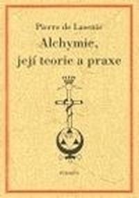 Alchymie, její teorie a praxe