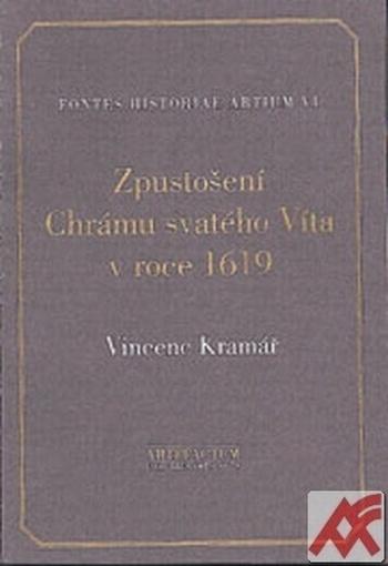 Zpustošení Chrámu sv. Víta v roce 1619. Vincent Kramář