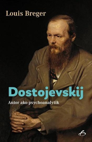 Dostojevskij. Autor ako psychoanalytik