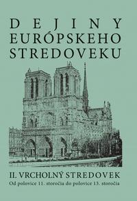 Dejiny európskeho stredoveku II. Vrcholný stredovek