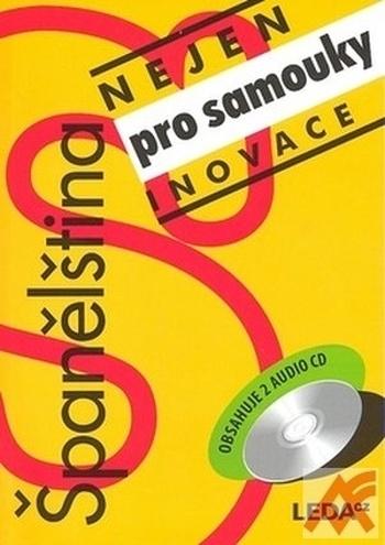 Španělština nejen pro samouky. Inovace + Klíč + 2 CD