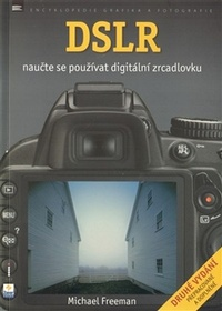DSLR. Naučte se používat digitální zrcadlovku