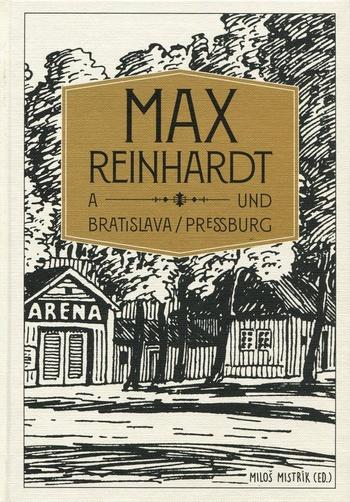 Max Reinhardt a Bratislava / und Pressburg