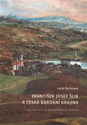 František Josef Šlik a česká barokní krajina