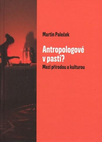 Antropologové v pasti?