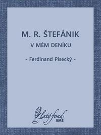 M. R. Štefánik v mém deníku