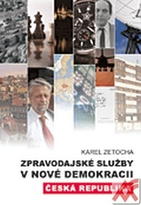 Zpravodajské služby v nové demokracii. Česká republika