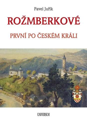 Rožmberkové - první po českém králi