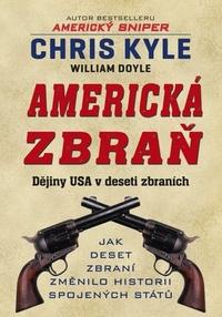 Americká zbraň. Dějiny USA v deseti střelných zbraních