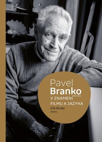 Pavel Branko. V znamení filmu a jazyka