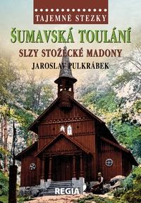 Šumavská toulání - slzy stožecké Madony