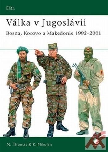 Válka v Jugoslávii. Bosna, Kosovo a Makedonie 1992-2001