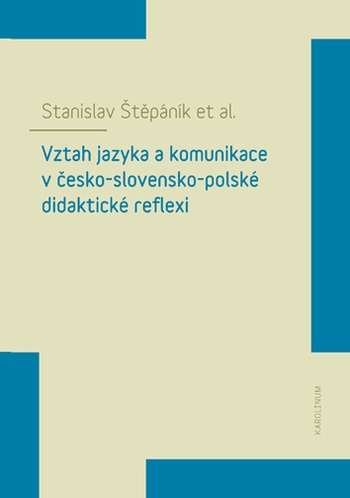 Vztah jazyka a komunikace v česko-slovensko-polské didaktické reflexi