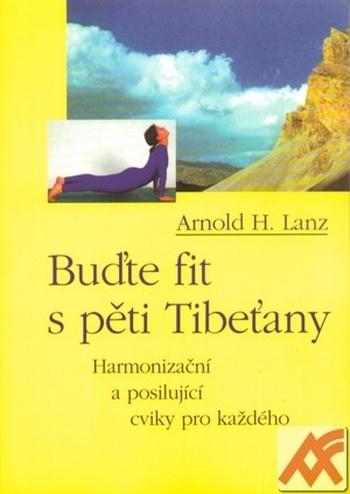 Buďte fit s pěti Tibeťany