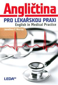 Angličtina pro lekářskou praxi / English in Medical Practise