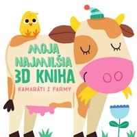 Moja najmilšia 3D kniha - Kamaráti z farmy