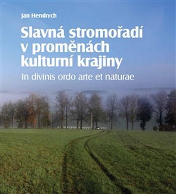 Slavná stromořadí v proměnách kulturní krajiny